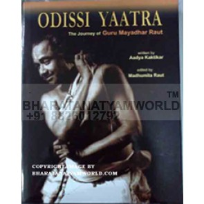 Odissi Yaatra The Journey Of Guru Mayadhar Raut